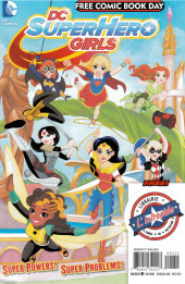 Free Comic Book Day 2016 - DC SuperHero Girls - Super Powers! Super Problems!