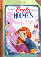 Les enquêtes d'Enola Holmes -5- L'énigme du message perdu