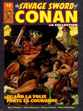 Conan (The Savage Sword of) - La Collection (Hachette) -15- Quand la folie porte la couronne