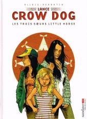 Lance Crow Dog -7- Les Trois Sœurs Little Horse