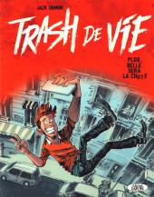 Trash de vie -a18- Trash de Vie : Plus belle sera la chute