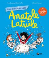 Anatole Latuile -HS2- Fais des farces avec Anatole Latuile