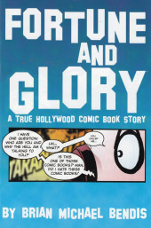 Fortune and Glory: A True Hollywood Comic Book Story (1999) -1- A True Hollywood Comic Book Story