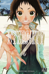 To Your Eternity -6- Tome 6