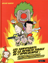 Les survivants de la révolte finale de l'apocalypse - L'ultime prophétie de la sorbetière perdue