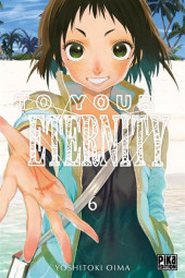 To Your Eternity -6Num- Tome 6