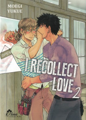 I Recollect Love -2- Tome 2