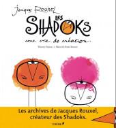 Les shadoks - Jacques Rouxel et les Shadoks : une vie de création
