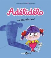 Adélidélo -4- N'a peur de rien !