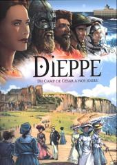 Dieppe en bd -1- Dieppe du camp de césar à nos jours
