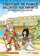 L'histoire de France racontée aux enfants -3- De François Ier à Louis XIV