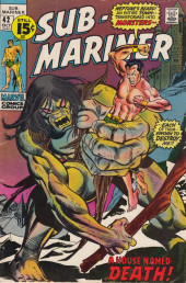 Sub-Mariner Vol.1 (Marvel - 1968) -42- And a House Whose Name... Is Death!