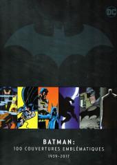 DC Comics - La légende de Batman -HS- Batman : 100 couvertures emblématiques 1939 - 2017