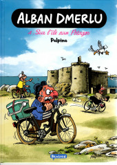Alban Dmerlu (Éditions de Beaupré) -4- Sur l'Ile aux Patagos