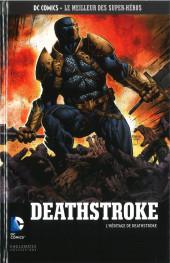 DC Comics - Le Meilleur des Super-Héros -73- Deathstroke - L'Héritage de Deathstroke