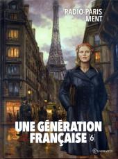Une génération française -6- Radio-Paris ment