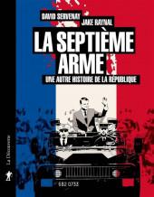 La septième arme - La septième arme : une autre histoire de la République