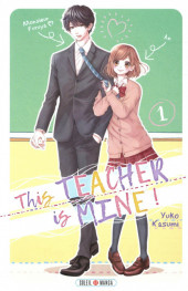 This Teacher is Mine ! -1- Tome 1