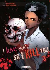 I love you, so I kill you -3- Tome 3