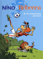 Nino et Rébecca -8- Tu comprendras plus tard