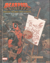 Deadpool: Drawing The Merc with a Mouth (2016) - Three Decades of Amazing Marvel Comics Art