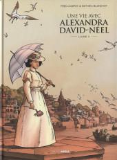 Une vie avec Alexandra David-Néel -3- Livre 3
