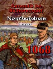Les riches heures d'Arnauld de Bichancourt -4- Northumbrie
