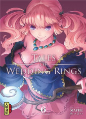 Tales of Wedding Rings -6- Tome 6
