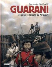 Guarani : Les enfants soldats du Paraguay  - Guarani : Les enfants soldats du Paraguay