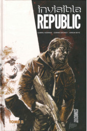 Invisible Republic -2- Tome 2