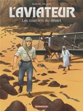 L'aviateur -3- Les courriers du désert