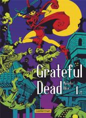 Grateful dead -1- Tome 1