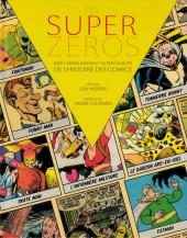(DOC) Études et essais divers - Les Super-Zéros : Ratés, Parias, Bannis et Autres Oubliés de l'histoire des comics