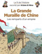 Le fil de l'Histoire (raconté par Ariane & Nino) - La Grande Muraille de Chine (Les remparts d'un empire)