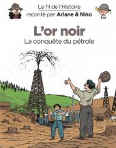 Le fil de l'Histoire (raconté par Ariane & Nino) - L'or noir (La conquête du pétrole)