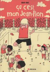 Ça c'est mon Jean-Pion