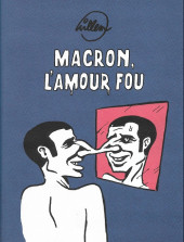 (AUT) Willem - Macron, l'amour fou