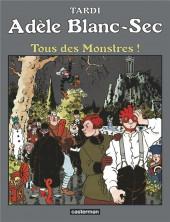 Adèle Blanc-Sec (Les Aventures Extraordinaires d') -7c18- Tous des monstres !