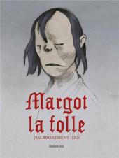 Margot la folle (Broadbent/Dix) - Margot la folle