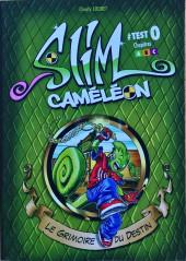Slim Caméléon -0- Le grimoire du destin