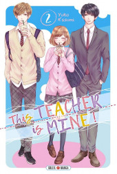 This Teacher is Mine ! -2- Tome 2