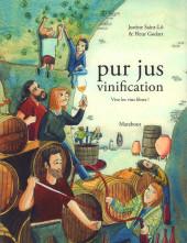 Pur jus -2- Vinification : Vive les vins libres !