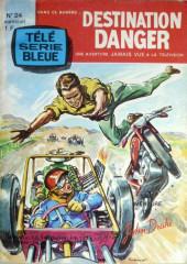 Télé série bleue (Les hommes volants, Destination Danger, etc.) -24- Destination Danger : Le circuit de la peur