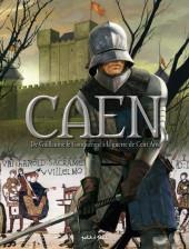 Caen -1- De Guillaume le Conquérant à la guerre de Cent Ans - De 210 à 1450 ap. J.-C.