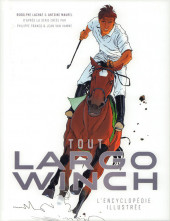 Largo Winch -HS4- Tout Largo Winch - L'encyclopédie illustrée