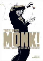 Monk ! Thelonious, Pannonica...