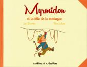 Myrmidon -6- Myrmidon et la bête de la montagne