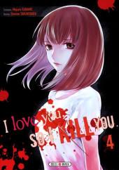 I love you, so I kill you -4- Tome 4
