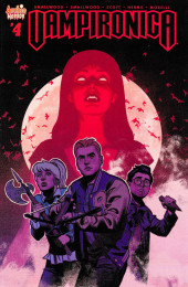 Vampironica (2018) -4- It's Now Or Never. Time To Joint Us...