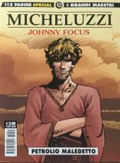 Grandi Maestri (I) (en italien) -20- Micheluzzi : Johnny Focus : petrolio maledetto